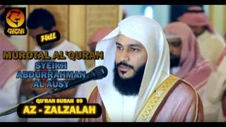 QU'RAN SURAH 99 AZ ZALZALAH FULL MUROTTAL AL QUR'AN SYEIKH ABDURRAHMAN AL AUSY