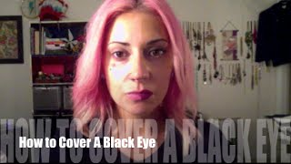 How to Cover a Black Eye