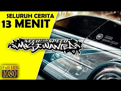 Seluruh Alur Cerita Need For Speed Most Wanted Hanya 13 MENIT - NFS Most Wanted 2005