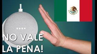 PORQUE NO DEBES COMPRAR UN GOOGLE HOME MINI... Por lo menos en Mexico