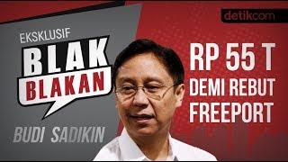 Download Video Blak-blakan Budi Sadikin: Rp 55 T Demi Rebut Freeport!! MP3 3GP MP4