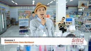 Gamma 1 -  Bapakku Dokter Cinta ( Official Video- HD )