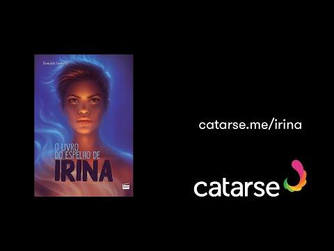 O Livro do Espelho de Irina (Campanha para Catarse)