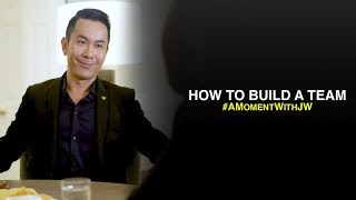 A Moment With JW | How to build a team
