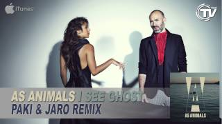 As Animals - I See Ghost (Paki & Jaro Remix) - Time Records