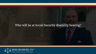 Video thumbnail: Who will be at Social Security disability hearing?