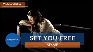 MYMP   Set You Free   Official Music Video