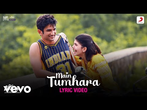 Main Tumhara – Dil Bechara|Official Lyric Video|Sushant-Sanjana|A.R. Rahman|Jonita-Hriday