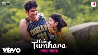 Main Tumhara - Dil Bechara|Official Lyric Video|Sushant-Sanjana|A.R. Rahman|Jonita-Hriday