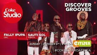 Sauti Sol, Vanessa Mdee, Patoranking on Coke Studio Africa