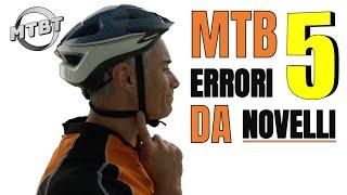 MTB 5 ERRORI da principianti assolutamente da evitare | MTBT
