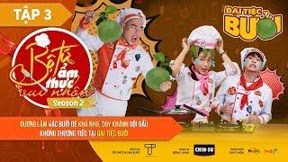 Dương Lâm vác bưởi, gội đầu Khả Như, Duy Khánh tại Đại Tiệc Bưởi   Bộ Tứ Ẩm Thực Vui Nhộn #3   Mùa 2