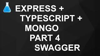 Express + TypeScript + Mongo Part 4   Swagger