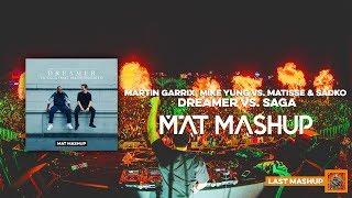 Martin Garrix, Mike Yung - Dreamer Vs. Saga  Mat Mashup