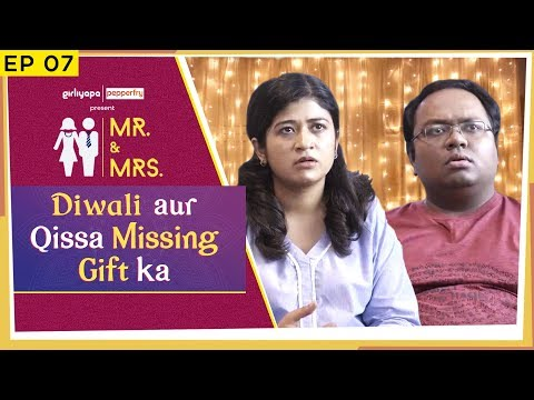 Mr. & Mrs. E07 | Diwali aur Qissa Missing Gift ka feat. Nidhi Bisht & Biswapati Sarkar