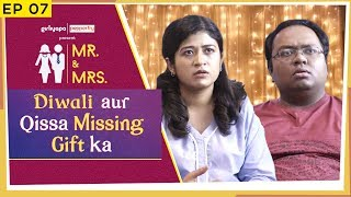 Mr. & Mrs. E07   Diwali aur Qissa Missing Gift ka feat. Nidhi Bisht & Biswapati Sarkar