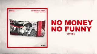 Donnie - No Money No Funny  (Prod by: Murda Beatz) [Official Audio]