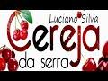 Cereja de Alfândega da Fé - Luciano Silva