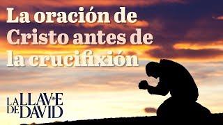 La oración de Cristo antes de la crucifixión