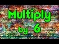 Multiply by 6 | Learn Multiplication | Multiply By Music | Jack Hartmann