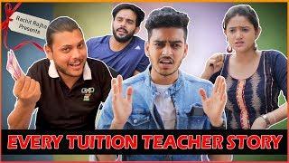 EVERY TUITION TEACHER'S  STORY    TEACHER'S DAY SPECIAL    Rachit Rojha