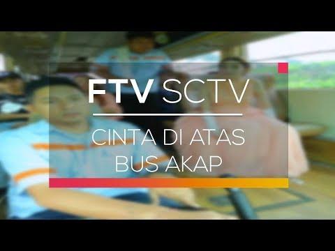 , title : 'FTV SCTV - Cinta di Atas Bus Akap'
