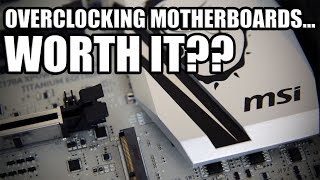Are Overclocking Motherboards worth it?