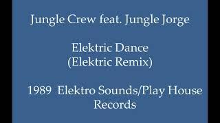 Jungle Crew Feat. Jungle Jorge   Elektric Dance (Elektric Remix)