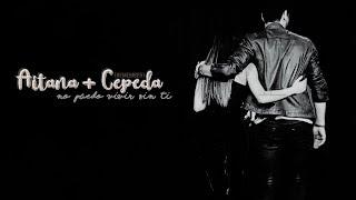 Aitana + Cepeda [Remember Aiteda]┋No puedo vivir sin ti (OT 2017)