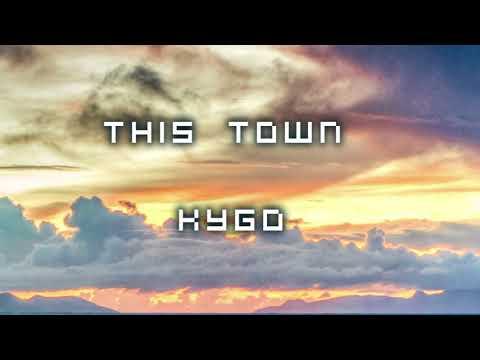 Kygo - This Town ft  Sasha Sloan [1 Hour] Version