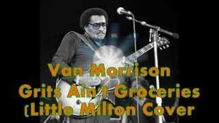 Van Morrison - Grits Ain't Groceries