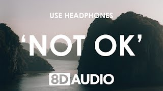 Kygo, Chelsea Cutler   Not Ok (8D AUDIO) 🎧