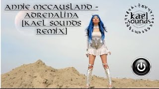 Annie McCausland - Adrenalina (Kael Sounds Remix) VIDEO OFICIAL