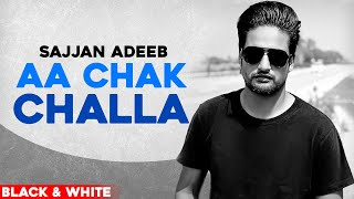 Aa Chak Challa (Official B&W Video) | Sajjan Adeeb | Jay K | Latest Punjabi Song2020 | Speed Records