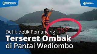 Video Detik-detik Pemancing Terseret Ombak di Pantai Wediombo Gunungkidul, Disaksikan Anak dan Istri