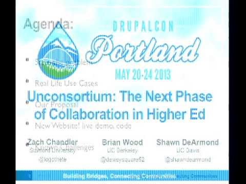 DrupalCon Portland 2013: UNCONSORTIUM: THE NEXT PHASE OF DRUPAL COLLABORATION IN HIGHER EDUCATION