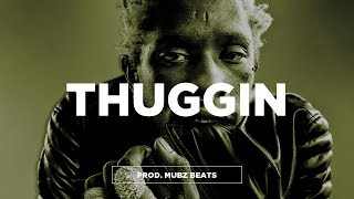 (Free) Young Thug Type Beat - 'Thuggin' | Trap Type Beat 2016 | Mubz Beats