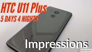 HTC U11 Plus - 5 Days 4 Nights Impressions