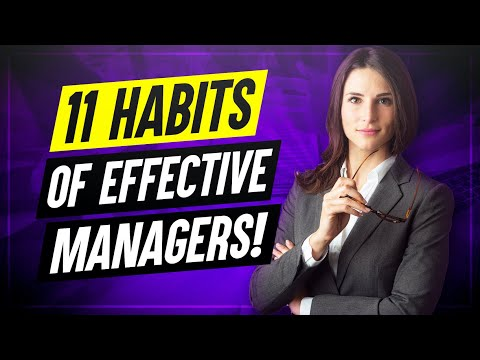 11 Habits Of Highly Effective Managers! (How to improve your ...