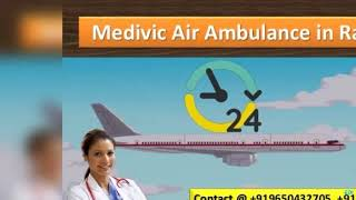 Medivic Air Ambulance in Patna and Ranchi-Best Solution Provider