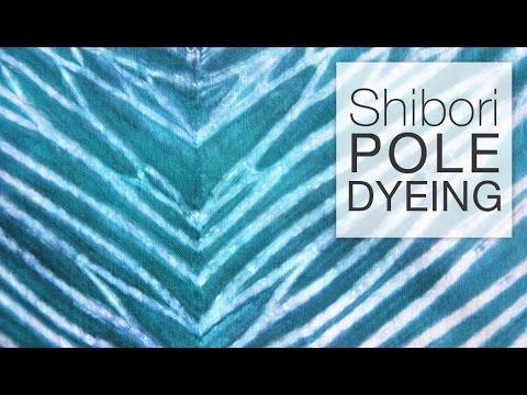 Shibori Pole Dyeing Technique