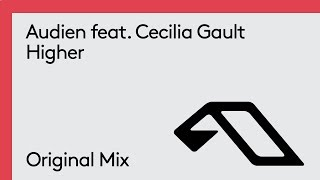 """Video thumbnail of """"Audien feat. Cecilia Gault - Higher"""""""