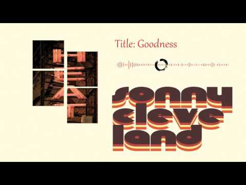 Goodness (Song) by Sonny Cleveland