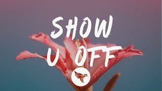 Lud Foe   Show U Off (Lyrics) Ft. Lil Uzi Vert