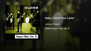 Baby, I Need Your Lovin'