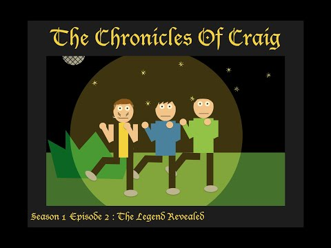 The Chronicles Of Craig: Season 1: Episode 2: The Legend Revealed