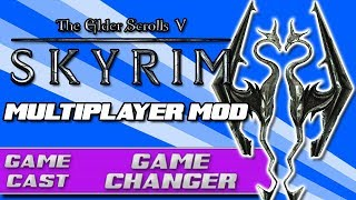 SKYRIM TOGETHER: A Multiplayer Mod | Game Changer