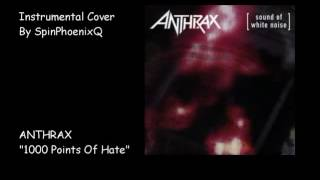 ANTHRAX - 1000 Points Of Hate - Instrumental Cover