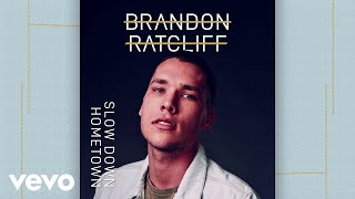 Brandon Ratcliff Slow Down Hometown