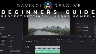 Beginners Guide To DaVinci Resolve 16 Project Settings And Importing Media